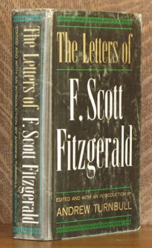 THE LETTERS OF F. SCOTT FITZGERALD: F. Scott Fitzgerald, edited by Andrew Turnbull