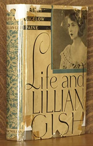 LIFE AND LILLIAN GISH: Albert Bigelow Paine