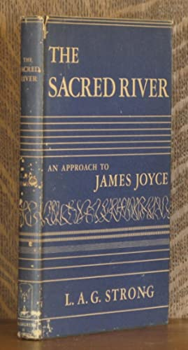 THE SACRED RIVER, AN APPROACH TO JAMES JOYCE: L. A. G. Strong