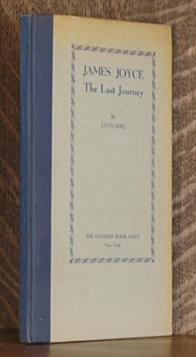 JAMES JOYCE, THE LAST JOURNEY: Leon Edel