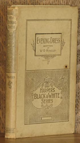 EVENING DRESS ( Harper's Black & White Series): W\[illiam\] D\[ean\] Howells
