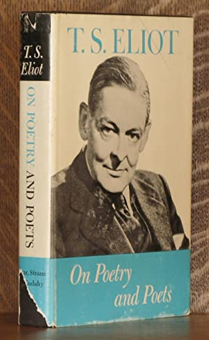 ON POETRY AND POETS: T. S. Eliot