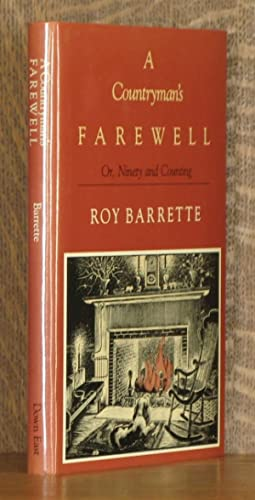 A COUNTRYMAN'S FAREWELL, OR, NINETY AND COUNTING: Roy Barrette