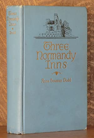 IN AND OUT OF THREE NORMANDY INNS: Anna Bowman Dodd, illustrated by R. Demachy