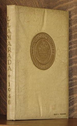 PRESENTING LLAMARADA, 1946; Mount Holyoke Yearbook--Published by the senior class: Mount Holyoke ...