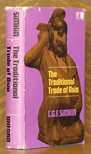 THE TRADITIONAL TRADE OF ASIA: C. G. F. Simkin