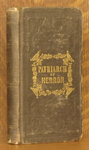 THE PATRIARCH OF HEBRON: OR THE HISTORY OF ABRAHAM: David Peabody