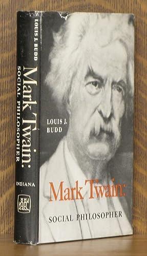 MARK TWAIN: SOCIAL PHILOSOPHER: Lewis J. Budd
