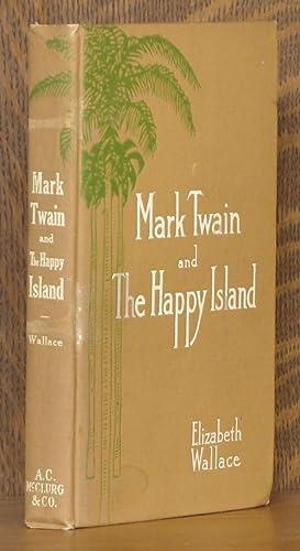 MARK TWAIN AND THE HAPPY ISLAND: Elizabeth Wallace