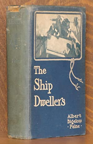 THE SHIP-DWELLERS ~ A STORY OF A HAPPY CRUISE: Albert Bigelow Paine, illustrations by Thomas ...