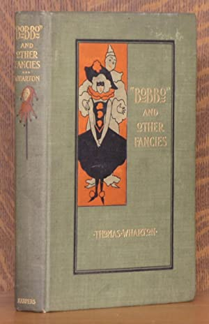 BOBBO AND OTHER FANCIES: Thomas Wharton, intro by Owen Wister
