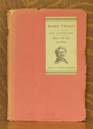 MARK TWAIN - SAMUEL LANGHORNE CLEMENS - NOTES ON HIS LIFE AND WORKS, Containing a Biographical ...