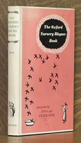 THE OXFORD NURSERY RHYME BOOK: edited by Iona and Peter Opie, illustrated by Joan Hassall