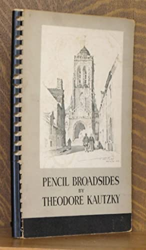 PENCIL BROADSIDES; a manual of broad stroke: Theodore Kautzky