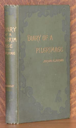 DIARY OF A PILGRIMAGE (AND SIX ESSAYS): Jerome K. Jerome