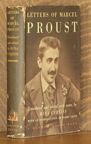 LETTERS OF MARCEL PROUST, translated and edited, with notes, by Mina Curtiss, with an introduction ...