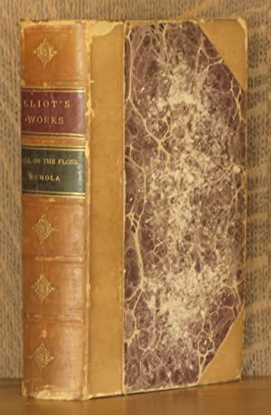 THE MILL ON THE FLOSS, ROMOLA: George Eliot