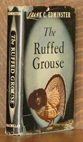 THE RUFFED GROUSE; its life story, ecology and management.: Frank C. Edminster