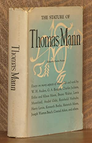 THE STATURE OF THOMAS MANN; essays on: Charles Neider, ed.,