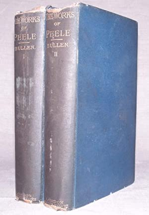 The Works of George Peele (2 Volumes, Complete): George Peele/ Edited by A.H. Bullen
