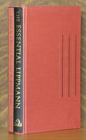 THE ESSENTIAL LIPPMANN: Walter Lippmann, edited by Clinton Rossiter and James Lare