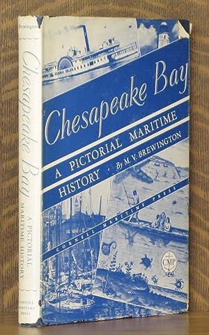CHESAPEAKE BAY, A PICTORIAL MARITIME HISTORY: M. V. Brewington
