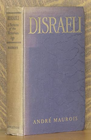 DISRAELI, A PICTURE OF THE VICTORIAN AGE: Andre Maurois