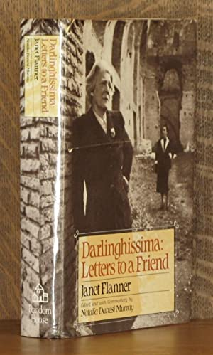 DARLINGHISSIMA, LETTERS TO A FRIEND: Janet Flanner, edited by Natalia Danesi Murray
