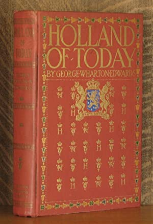 HOLLAND OF TODAY: George Wharton Edwards