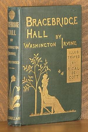 BRACEBRIDGE HALL: Washington Irving, illustrated by R. Caldecott