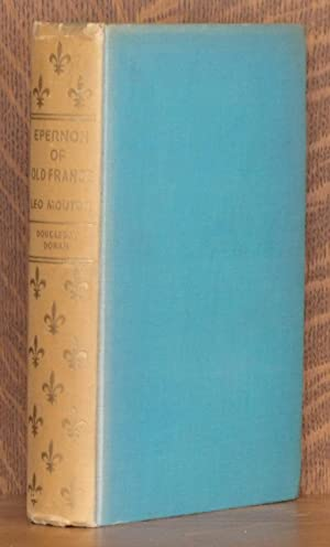 EPERNON OF OLD FRANCE: Leo Mouton, translated by Elizabeth Trotter, forword by Booth Tarkington