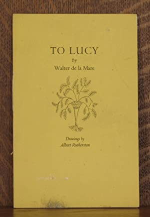 TO LUCY: Walter de la Mare, illustrated by Albert Rutherson