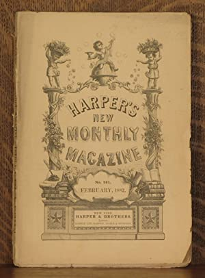HARPER'S NEW MONTHLY MAGAZINE, NO. 381 FEBRUARY, 1882: various writers