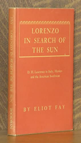 LORENZO IN SEARCH OF THE SUN ~ D.H. Lawrence In Italy, Mexico And the American Southwest: Eliot Fay