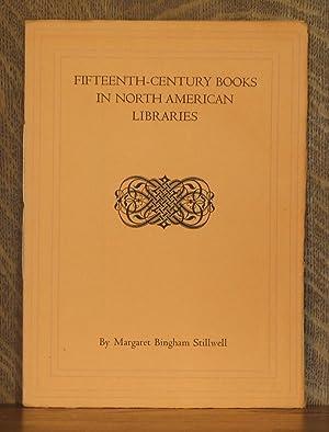 FIFTEENTH-CENTURY BOOKS IN NORTH AMERICAN LIBRARIES: Margaret Bingham Stillwell