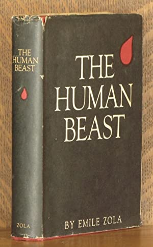THE HUMAN BEAST: Emile Zola, translated by Louis Colman