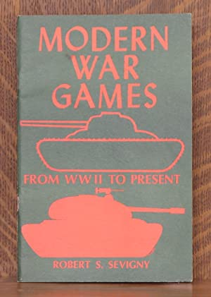 MODERN WAR GAMES FROM WWII TO THE PRESENT: Robert S. Sevigny