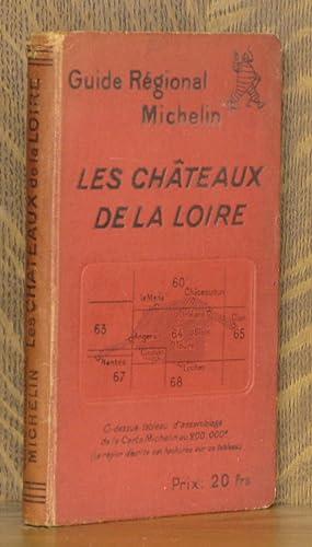 GUIDE REGIONAL MICHELIN; LES CHATEAUX DE LA LOIRE.: Michelin