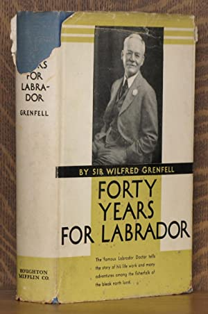 FORTY YEARS FOR LABRADOR: Wilfred Grenfell