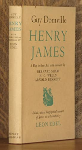 GUY DOMVILLE, A Play in Three Acts, Preceded by biographical chapters, Henry James: The Dramatic ...