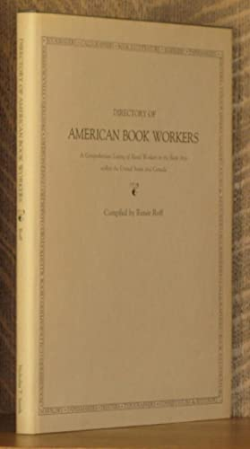 DIRECTORY OF AMERICAN BOOK WORKERS. A COMPREHENSIVE LIST OF HAND WORKERS IN THE BOOK ARTS.: Renee ...