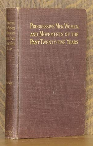 PROGRESSIVE MEN, WOMEN, AND MOVEMENTS OF THE PAST TWENTY-FIVE YEARS: B. O. Flower