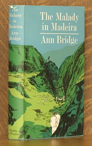THE MALADY IN MADEIRA: Ann Bridge