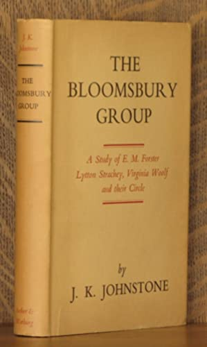 THE BLOOMSBURY GROUP, A STUDY OF E. M. FORSTER, LYTTON STRACHEY, VIRGINIA WOOLF, AND THEIR CIRCLE: ...