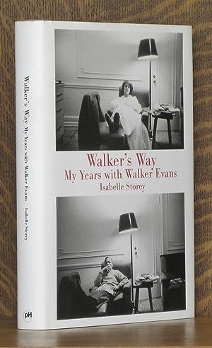 WALKER'S WAY, MY YEARS WITH WALKER EVANS: Isabelle Storey