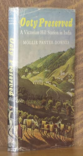 OOTY PRESERVED, A VICTORIAN HILL STATION: Mollie Panter-Downes