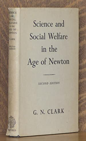 SCIENCE AND SOCIAL WELFARE IN THE AGE OF NEWTON: G. N. Clark