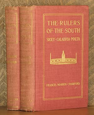 THE RULERS OF THE SOUTH. SICILY, CALABRIA, MALTA (2 VOL SET - COMPLETE): Frances Marion Crawford