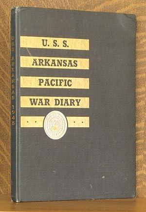 U.S.S. ARKANSAS PACIFIC WAR DIARY 1945: edited by Lt. H. A. Wilson, forward by Lt. (jg) L. W. ...