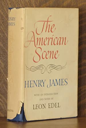 THE AMERICAN SCENE: Henry James, intro by Leon Edel